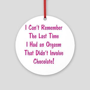 Chocolate Orgasm Ornament (Round)