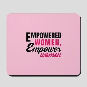 Empowered Women Empower Women Mousepad