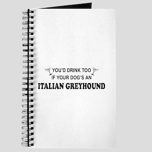 Italian Greyhound You'd Drnk Journal