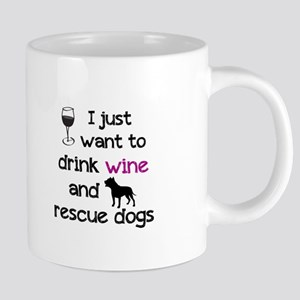 Drink wine and rescue dogs Mugs