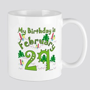 Leap Year Birthday Feb. 29th Mug