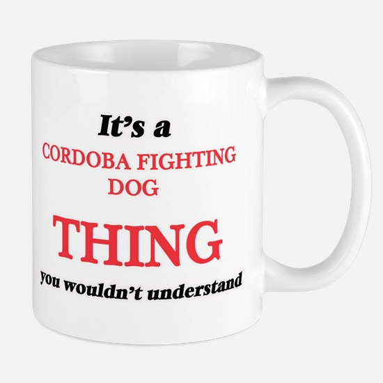 It's a Cordoba Fighting Dog thing, you wo Mugs
