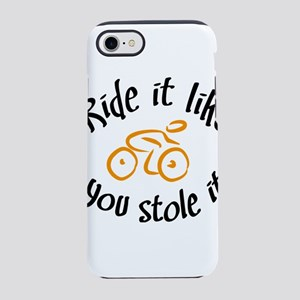 Ride it like you stole it iPhone 8/7 Tough Case