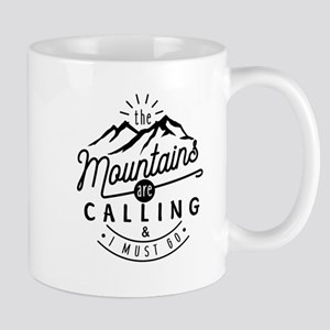 The Mountains Are Calling & I Must Go Mugs