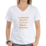 Animals Don't Cover Their Tra Women's V-Neck T-Shi