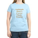 Animals Don't Cover Their Tra Women's Light T-Shir