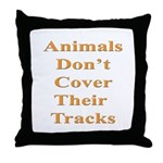 Animals Don't Cover Their Tra Throw Pillow