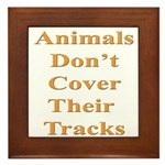 Animals Don't Cover Their Tra Framed Tile