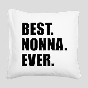 Best Nonna Ever Square Canvas Pillow
