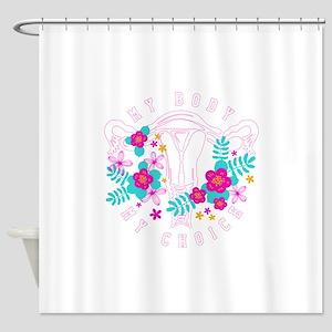 my body my choice Shower Curtain
