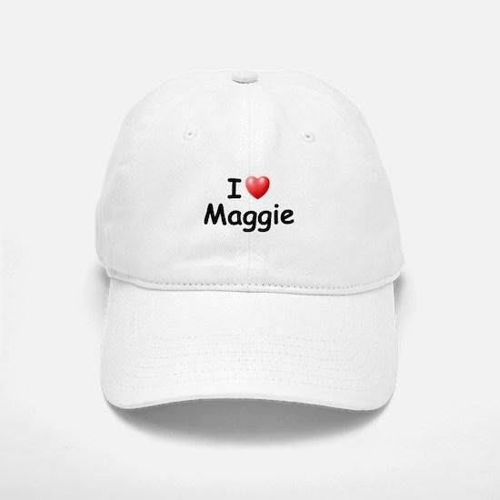 I Love Maggie (Black) Baseball Baseball Cap