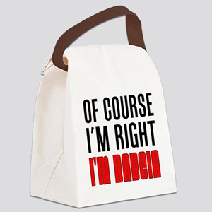 I'm Right I'm Babcia Canvas Lunch Bag