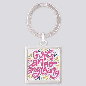 GIRLS CAN DO ANYTHING Keychains