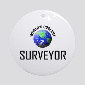 World's Coolest SURVEYOR Ornament (Round)