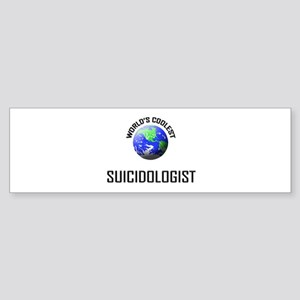World's Coolest SUICIDOLOGIST Bumper Sticker