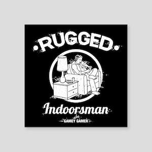 "Rugged Indoorsman -218 Square Sticker 3"" x 3"""