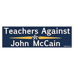 Teachers Against John McCain bumper sticker
