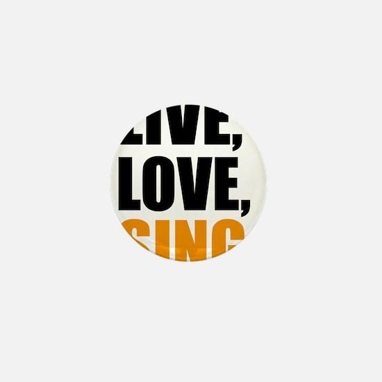 live love sing Mini Button