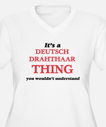 It's a Deutsch Drahthaar thi Plus Size T-Shirt