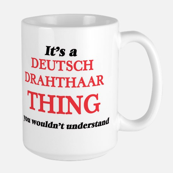 It's a Deutsch Drahthaar thing, you would Mugs
