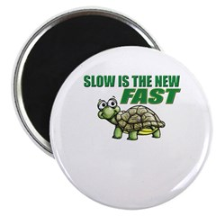 Slow is the New Fast! Magnet
