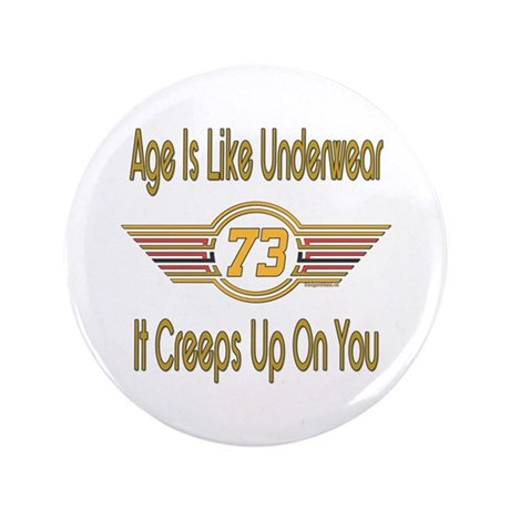 "Funny 73rd Birthday 3.5"" Button"