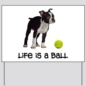 Boston Terrier Life Yard Sign