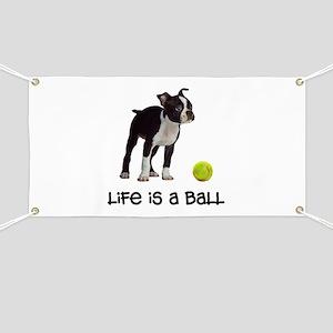 Boston Terrier Life Banner
