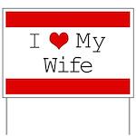 I Heart My Wife Yard Sign