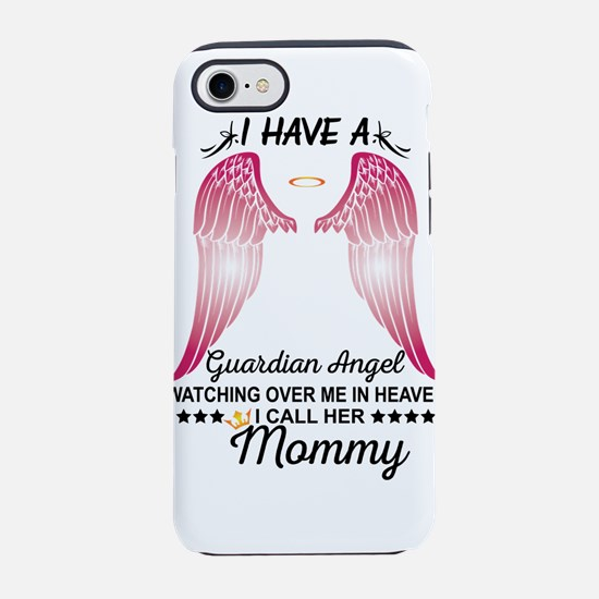 My Mommy Is My Guardian Angel iPhone 8/7 Tough Cas