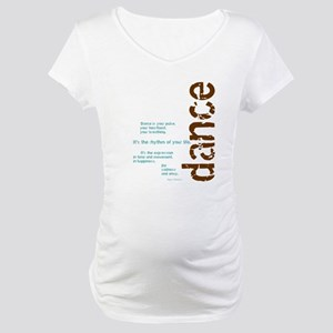 """Brown and Blue """"Dance is your Maternity T-Shirt"""