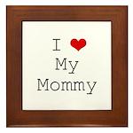 I Heart My Mommy Framed Tile
