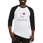 I Heart My Mommy Baseball Jersey