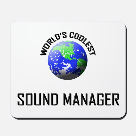 World's Coolest SOUND MANAGER Mousepad