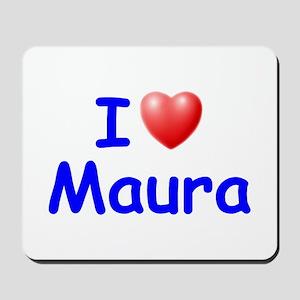 I Love Maura (Blue) Mousepad