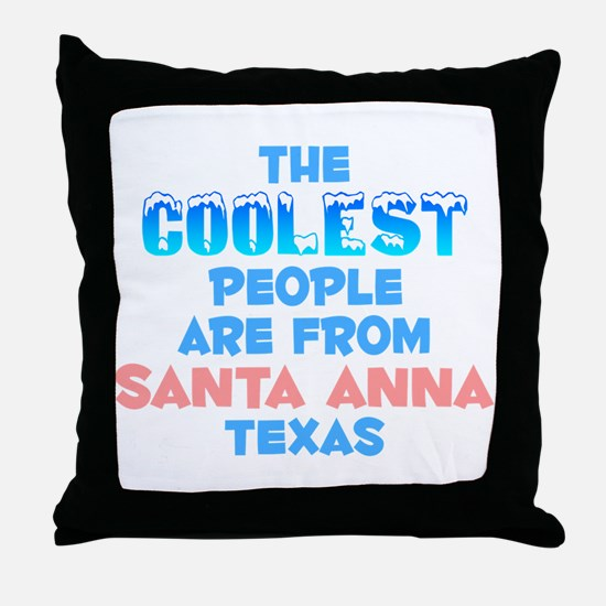 Coolest: Santa Anna, TX Throw Pillow