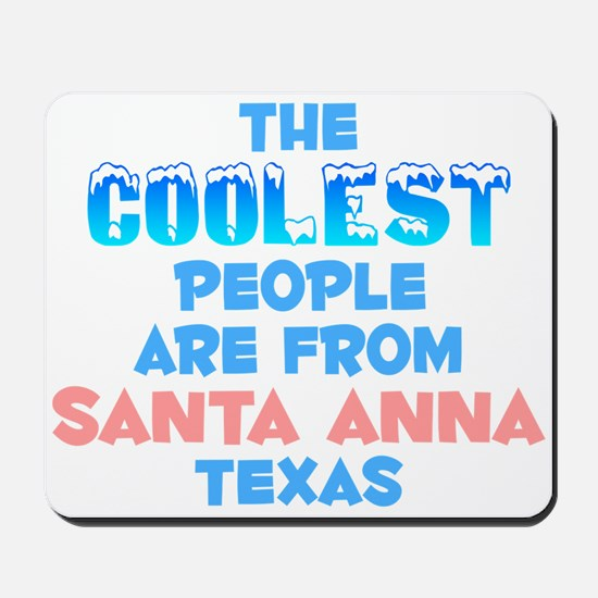 Coolest: Santa Anna, TX Mousepad