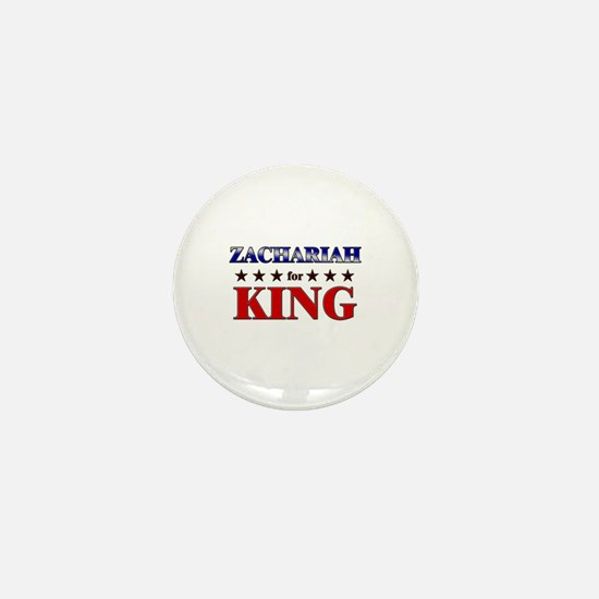 ZACHARIAH for king Mini Button