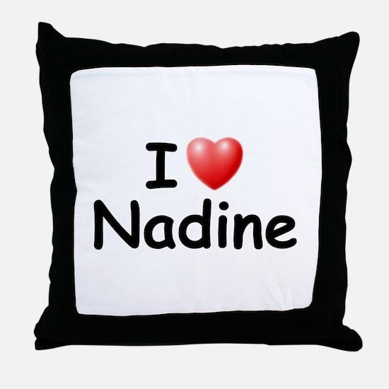 I Love Nadine (Black) Throw Pillow