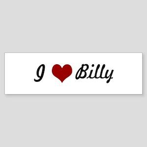 I love Billy Bumper Sticker