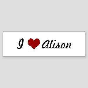 I love Alison Bumper Sticker
