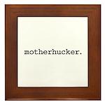motherhucker. Framed Tile