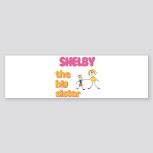 Shelby - The Big Sister Bumper Sticker