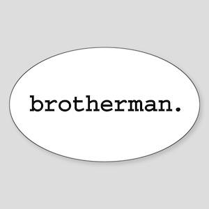 brotherman. Oval Sticker