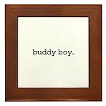 buddy boy. Framed Tile
