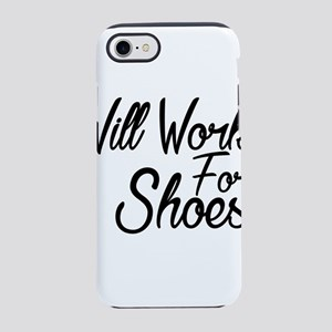 Will Work For Shoes iPhone 8/7 Tough Case
