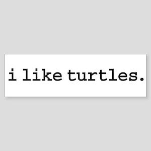 i like turtles. Bumper Sticker