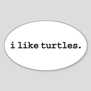 i like turtles. Oval Sticker