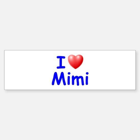 I Love Mimi (Blue) Bumper Bumper Bumper Sticker