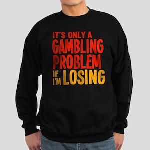 itsonlyagamblingw Sweatshirt